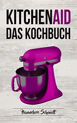 Kitchen Aid: Das Kochbuch (German Edition)