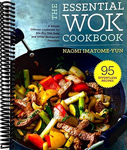 Livro de receitas Essential Wok: um simples livro de receitas chinesas para fritar, dim Sum, e outros favoritos de restaurantes